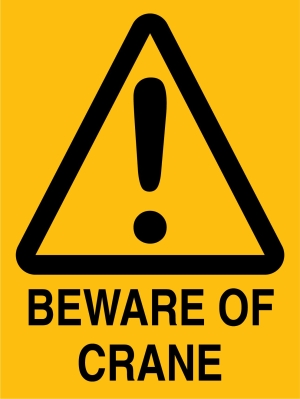 Hazard - Beware Of Crane - 450 x 600