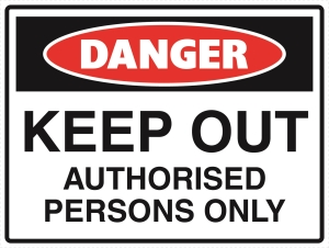 Danger - Keep Out Authorised Persons Only - Metal