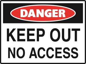 Danger - Keep Out No Access - Metal