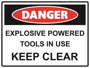 Danger - Explosive Powered Tools in Use - Keep Clear - Metal