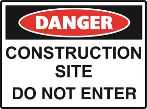 Danger - Construction Site Do No Enter