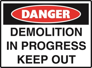 Danger - Demolition Work in Progress