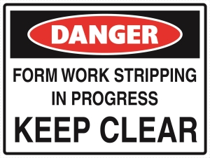 Danger - Form Work Stripping in Progress - Keep Clear