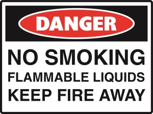 Danger - No Smoking Flammable Liquid Keep Fire Away