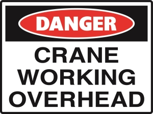 Danger - Crane Working Overhead