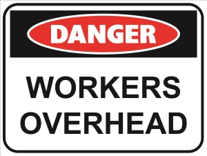 Danger - Workers Overhead