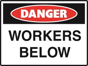 Danger - Workers Below - 600x450
