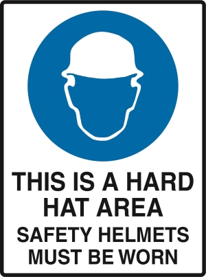 This Is A Hard Hat Area - Safet Helmats must be worn
