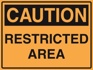 Caution - Restriction Area