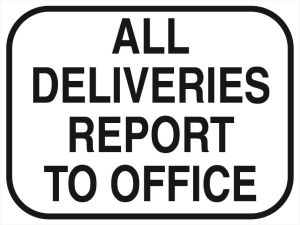 All deliveries report to office - 600x450