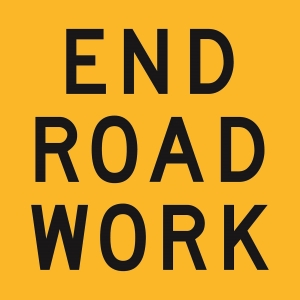 End Roadwork (Class1) 600 x 600 Corflute