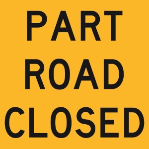 Part Road Closed (Class1) 600 x 600 Corflute
