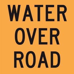 Water Over Road (Class1) 600 x 600 Corflute