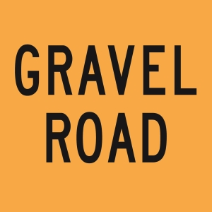 Gravel Road (text) - Corflute - A Size 600x600 - Cl 1 Blk/Yellow