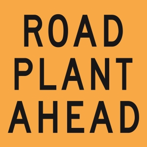 Road Plant Ahead A Size 600x600  Yellow/Black