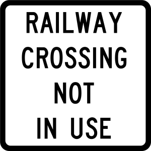 RAILWAY CROSSING NOT IN USE