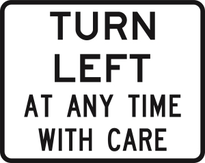Turn Left At Any Time With Care - 750x600 - Bl/Whi