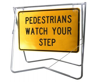 Pedestrains Watch Your Step - 900 x 600 - Mounted on Swing Stand