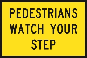 Pedestrians Watch Your Step (Cl1) 900 x 600 BEP